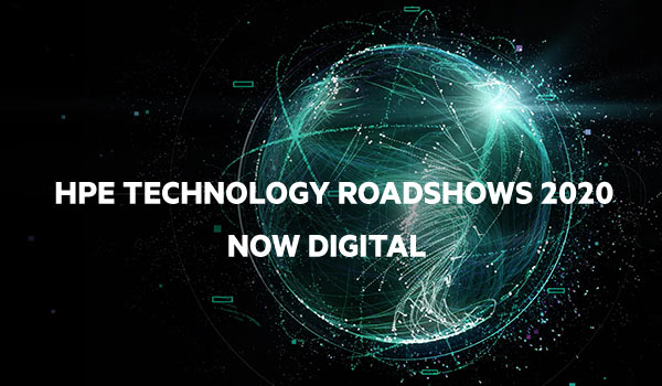 HPE Technology Roadshows 2020 NOW DIGITAL