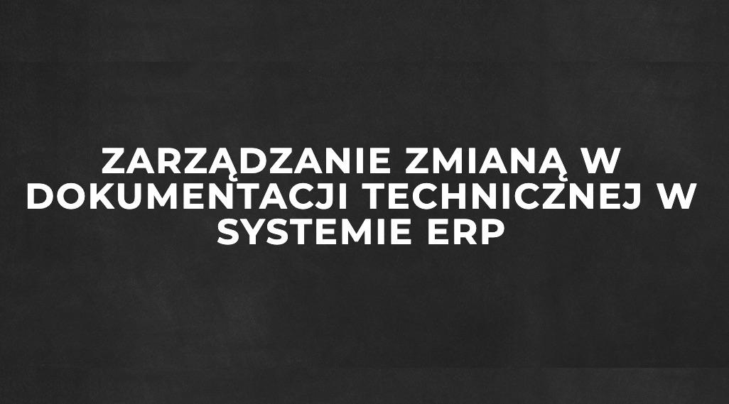 Zarządzanie zmianą w systemie ERP