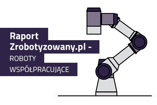 Roboty współpracujące - przegląd rynku cobotów 2020