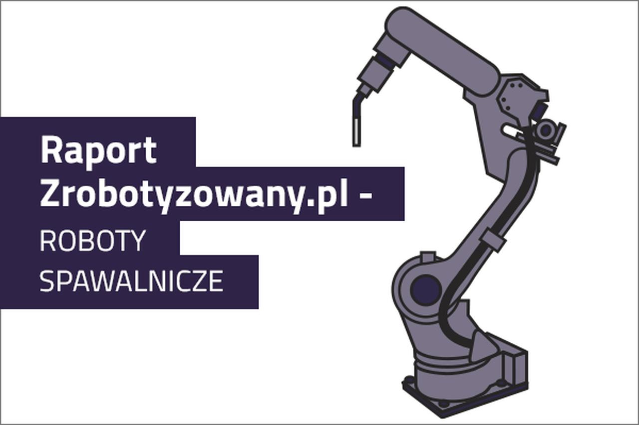 roboty_spawalnicze_raport_zrobotyzowany