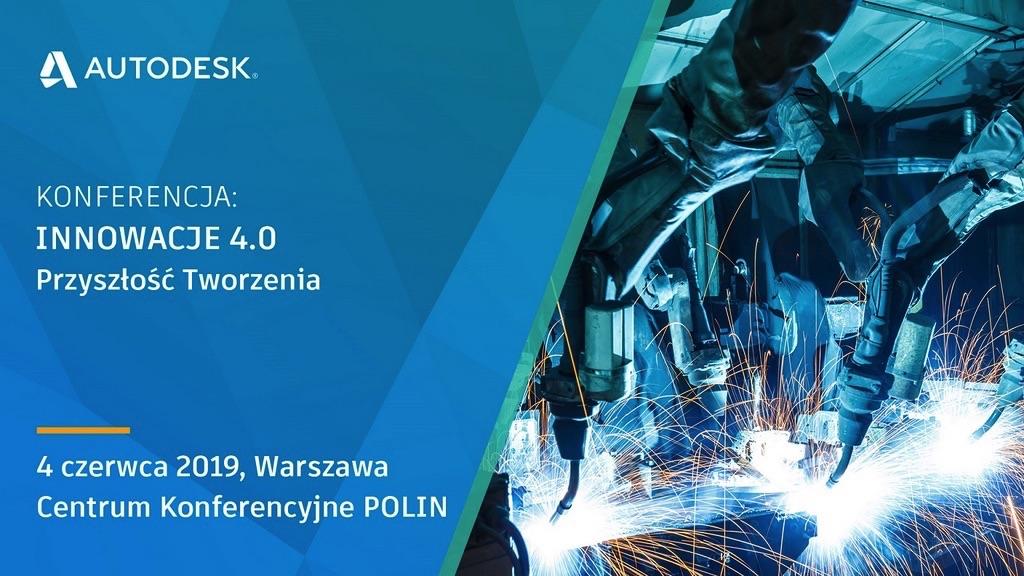 INNOWACJE 4.0 – Przyszłość Tworzenia Warszawa